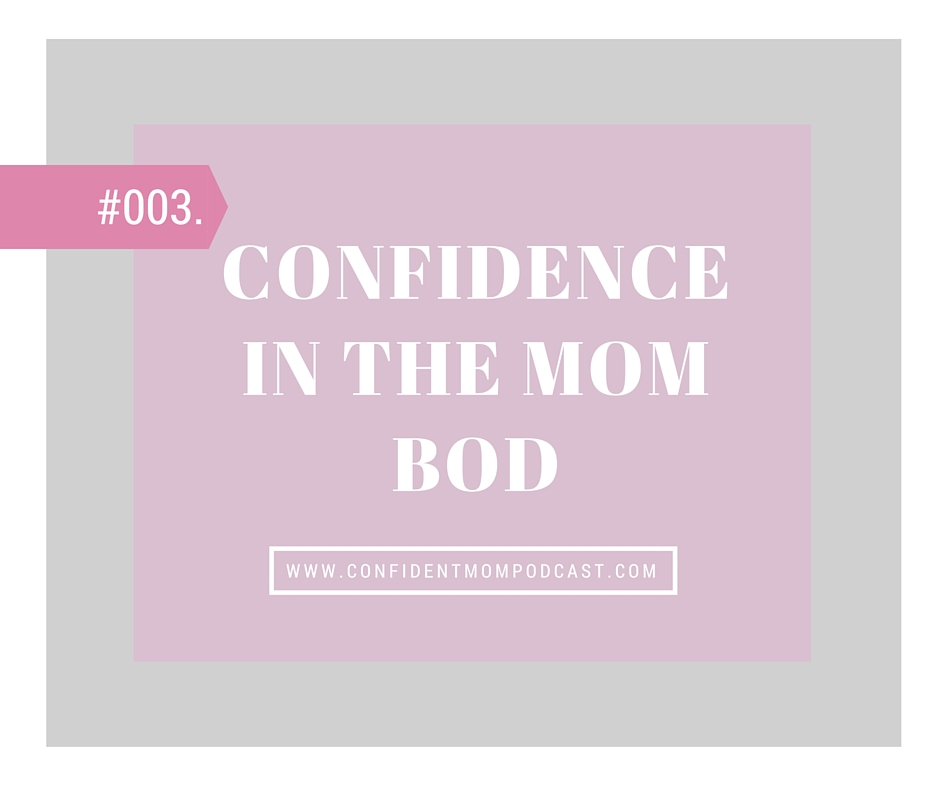 #003:  CONFIDENCE IN THE MOM BOD.