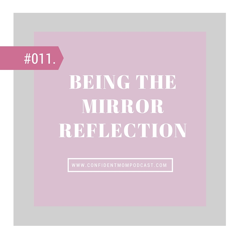 #011: BEING THE MIRROR