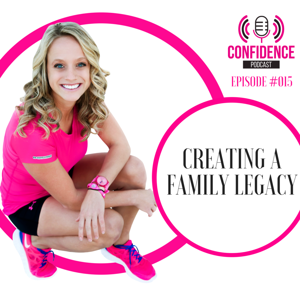 #015: CREATING A FAMILY LEGACY