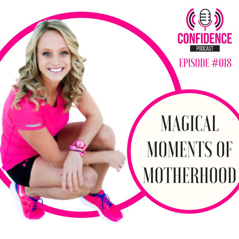 #018: MAGICAL MOMENTS OF MOTHERHOOD