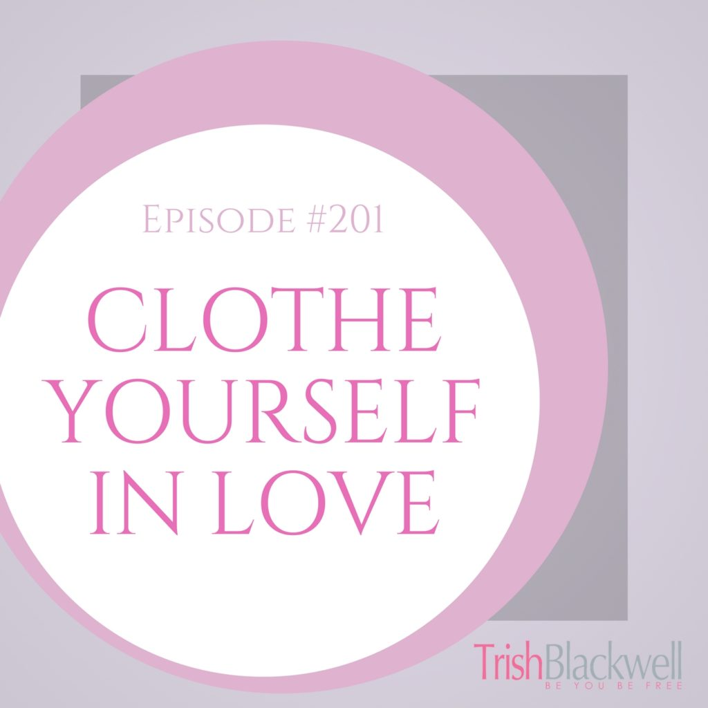 #201: CLOTHE YOURSELF IN LOVE