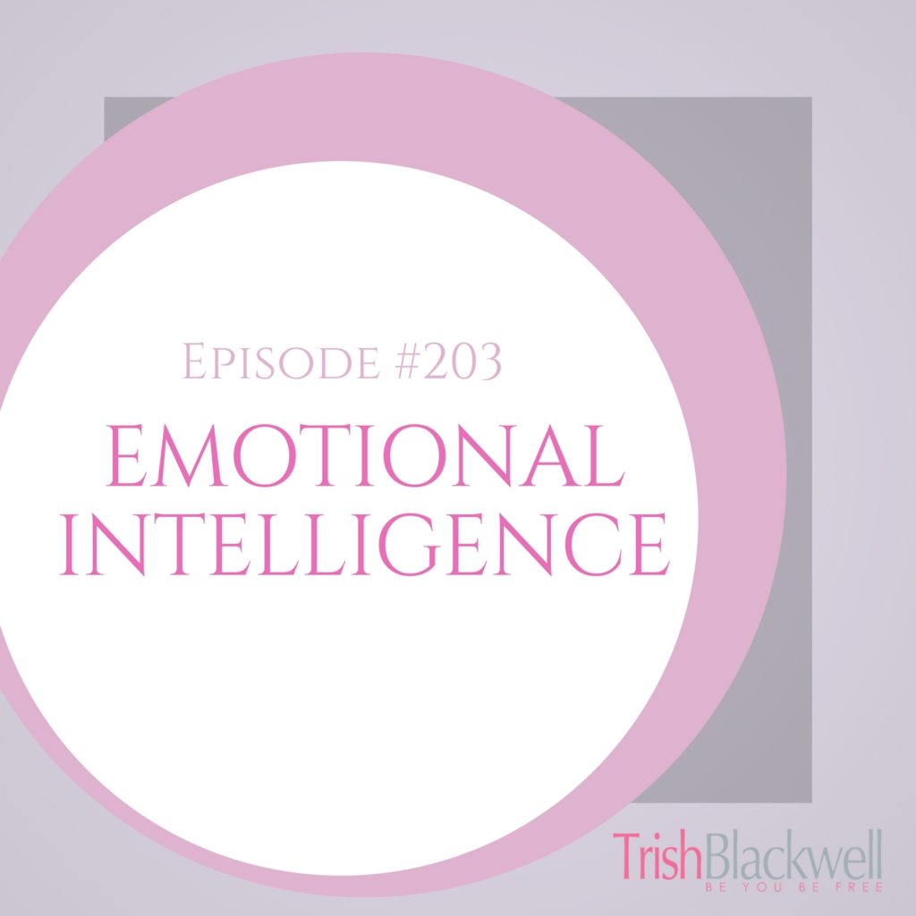 #203: EMOTIONAL INTELLIGENCE