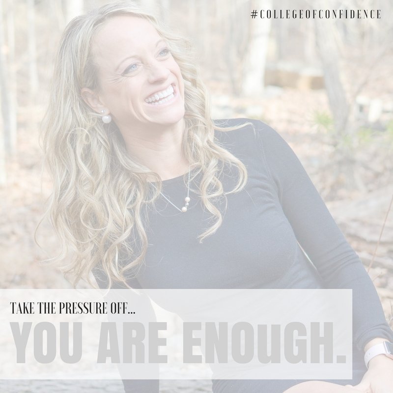 TAKE THE PRESSURE OFF, YOU ARE ENOUGH.