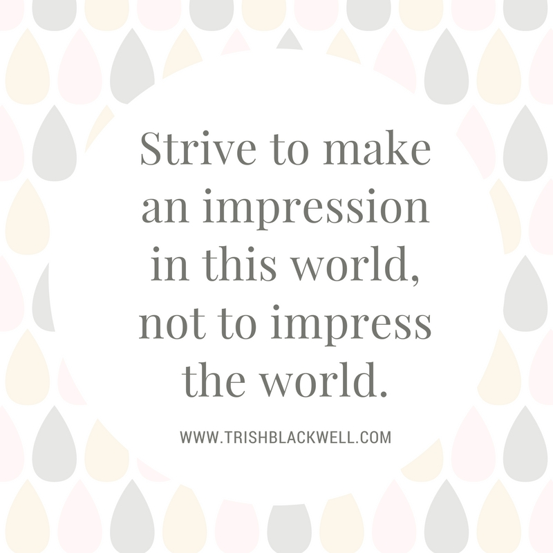 MAKE AN IMPRESSION IN THE WORLD.