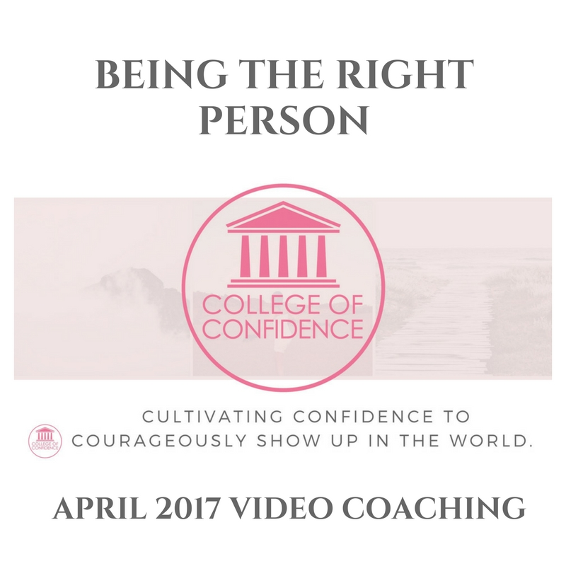 BEING THE RIGHT PERSON – COACHING SESSION