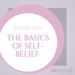#209: THE BASICS OF SELF-BELIEF