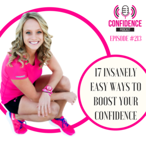 17 INSANELY EASY WAYS TO BOOST YOUR CONFIDENCE