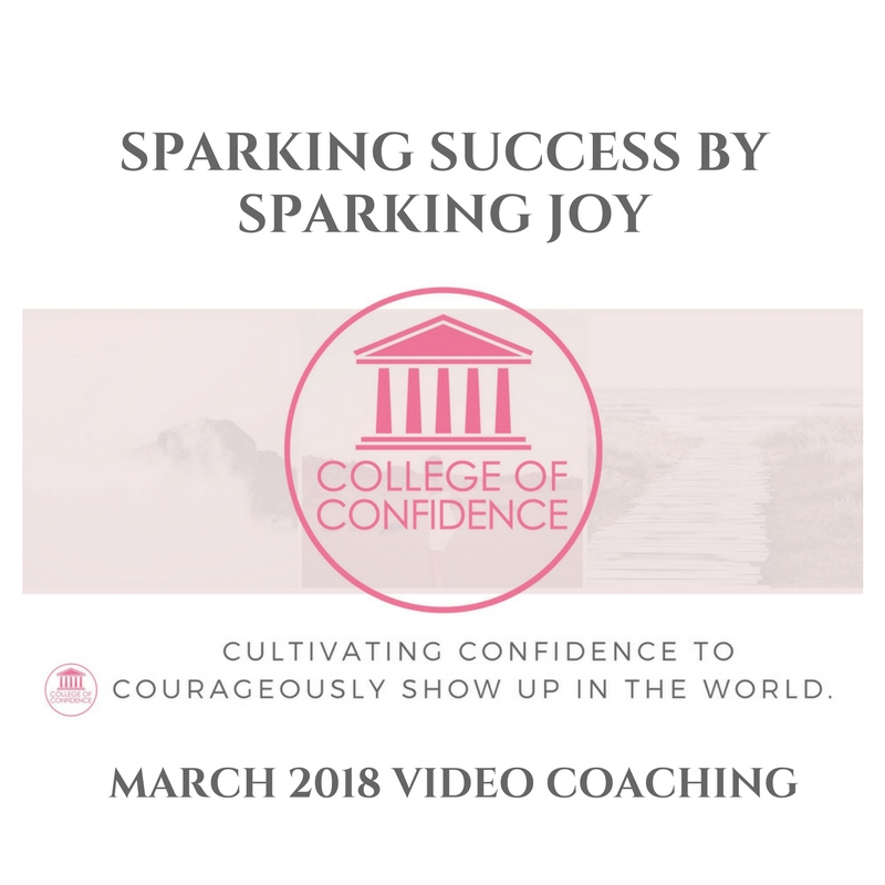 SPARKING SUCCESS BY SPARKING JOY (COACHING VIDEO)