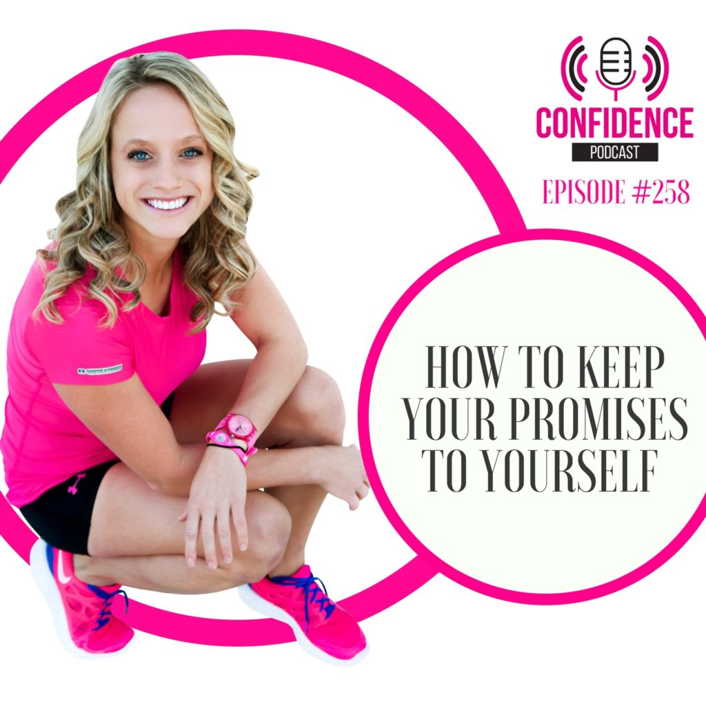 #258: HOW TO KEEP YOUR PROMISES TO YOURSELF