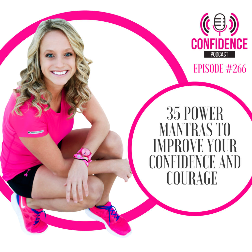 #266: 35 POWER MANTRAS TO IMPROVE YOUR CONFIDENCE AND COURAGE
