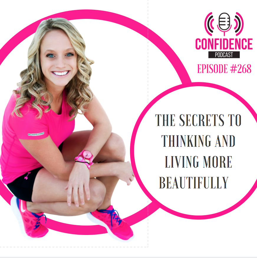 #268: THE SECRETS TO THINKING AND LIVING MORE BEAUTIFULLY