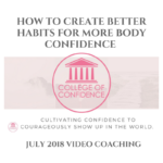 HOW TO CREATE BETTER HABITS FOR MORE BODY CONFIDENCE