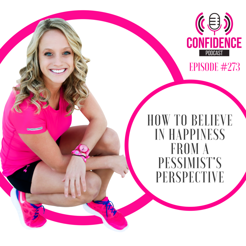 #273: HOW TO BELIEVE IN HAPPINESS FROM A PESSIMIST'S PERSPECTIVE