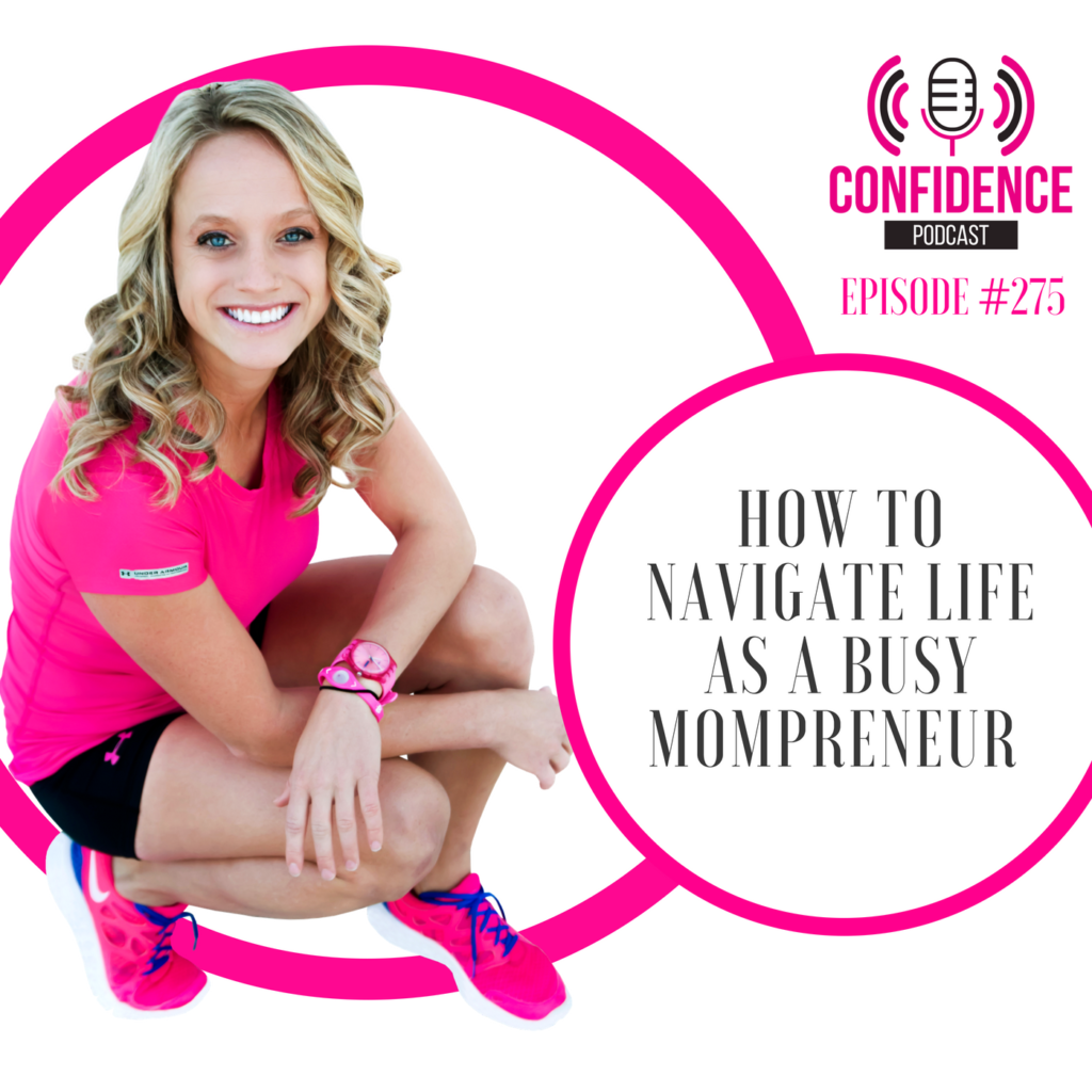 #275: HOW TO NAVIGATE LIFE AS A MOMPRENEUR
