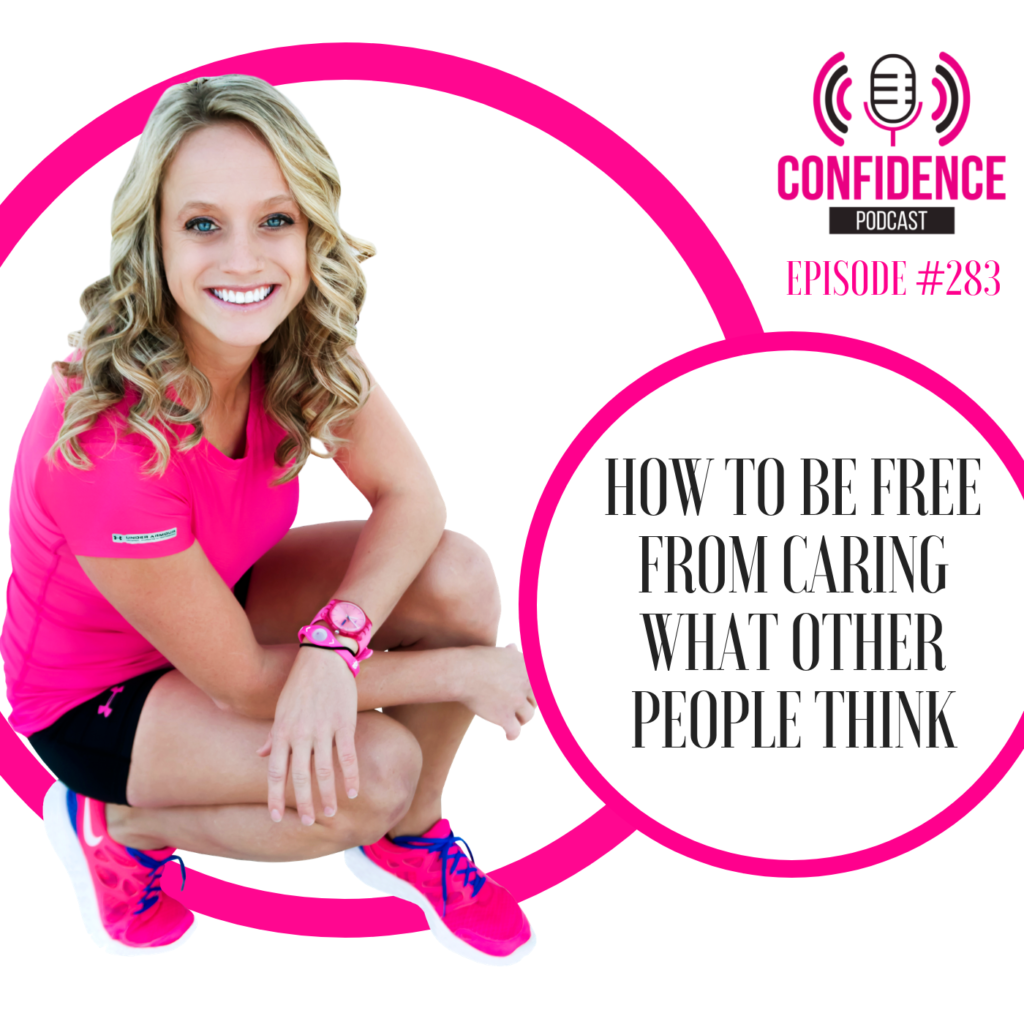 #283: HOW TO BE FREE FROM CARING WHAT OTHER PEOPLE THINK