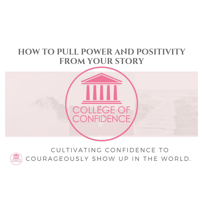 HOW TO PULL POWER AND POSITIVITY FROM YOUR STORY