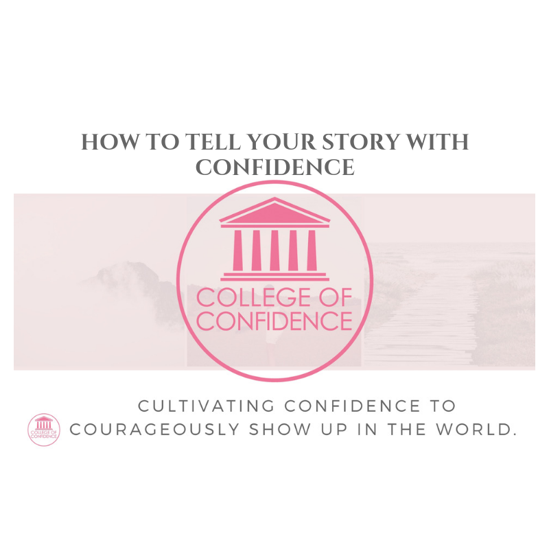 HOW TO TELL YOUR STORY WITH CONFIDENCE