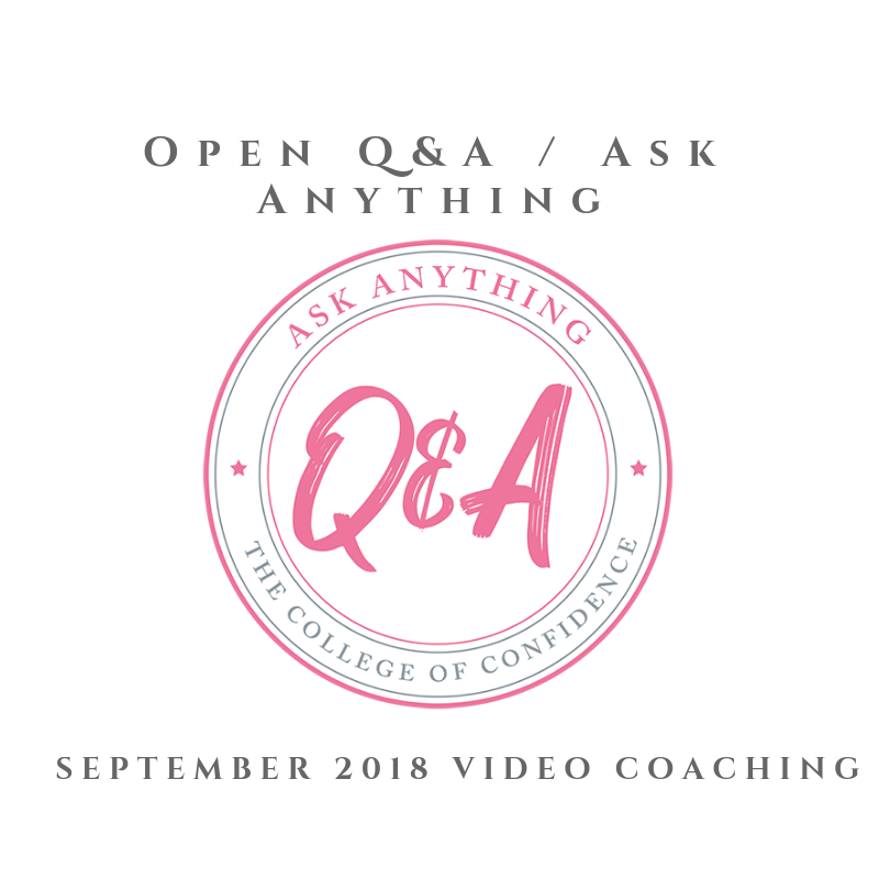 SEPTEMBER 2018 OPEN Q&A / ASK ANYTHING
