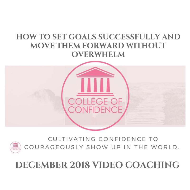 HOW TO SET GOALS SUCCESSFULLY AND MOVE THEM FORWARD WITHOUT OVERWHELM
