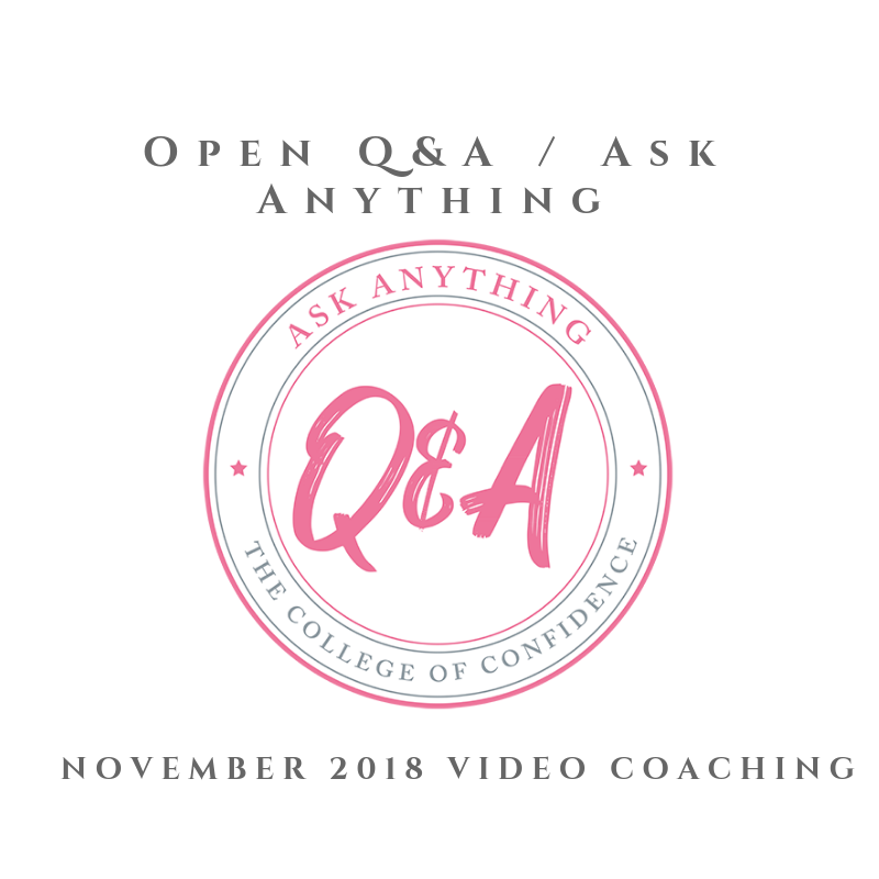 NOVEMBER 2018 OPEN Q&A / ASK ANYTHING