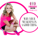 #292: WHY YOUR WEAKNESS IS A GOOD THING