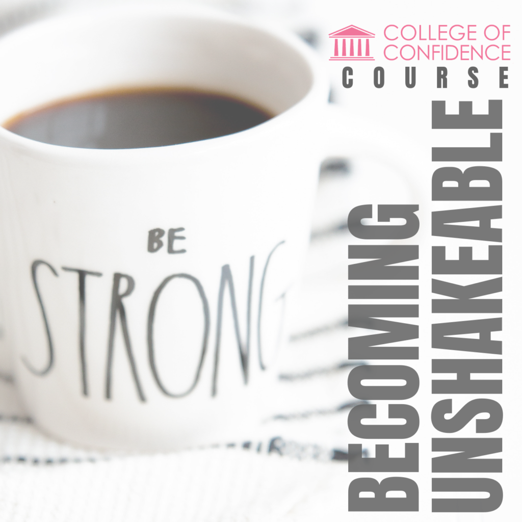 BECOMING UNSHAKEABLE COURSE