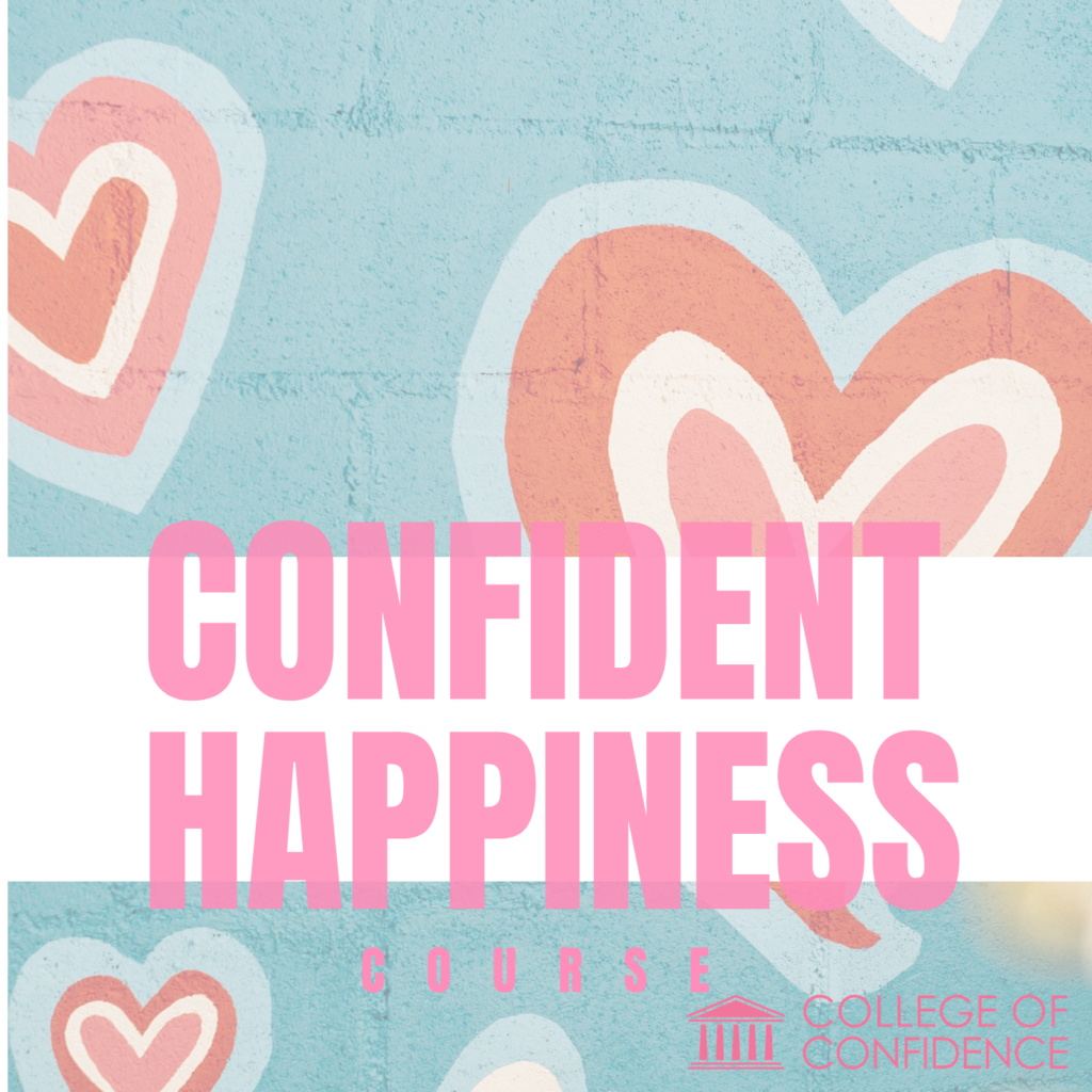 CONFIDENT HAPPINESS COURSE