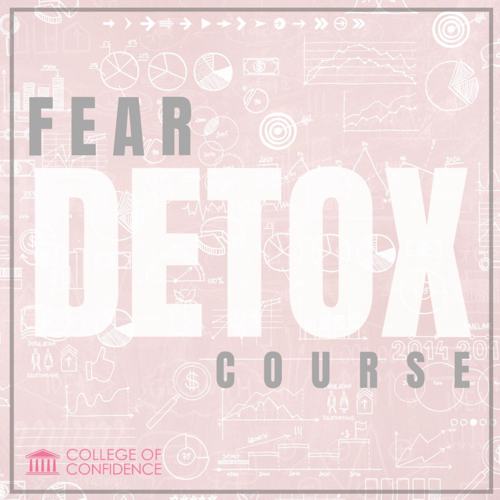 COURSE TITLE: FEAR DETOX