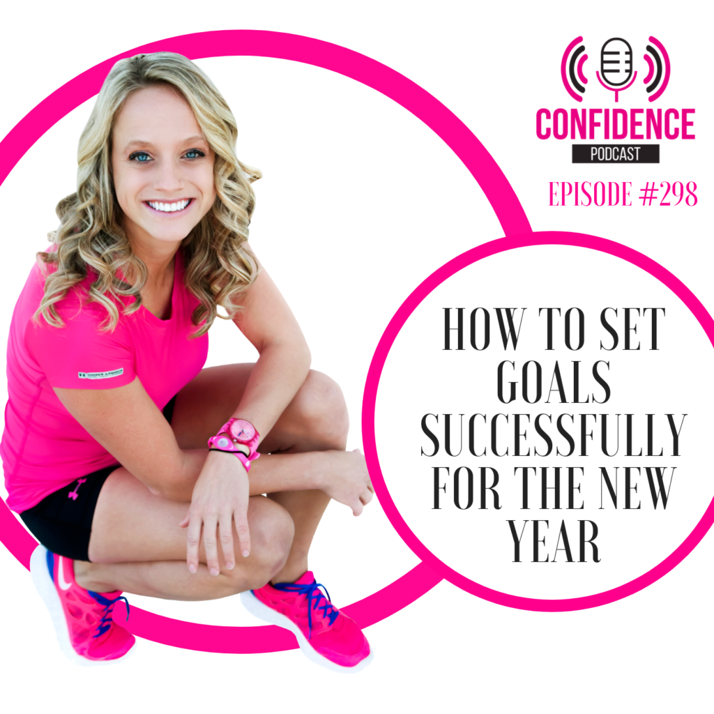 #298: HOW TO SET GOALS SUCCESSFULLY FOR THE NEW YEAR