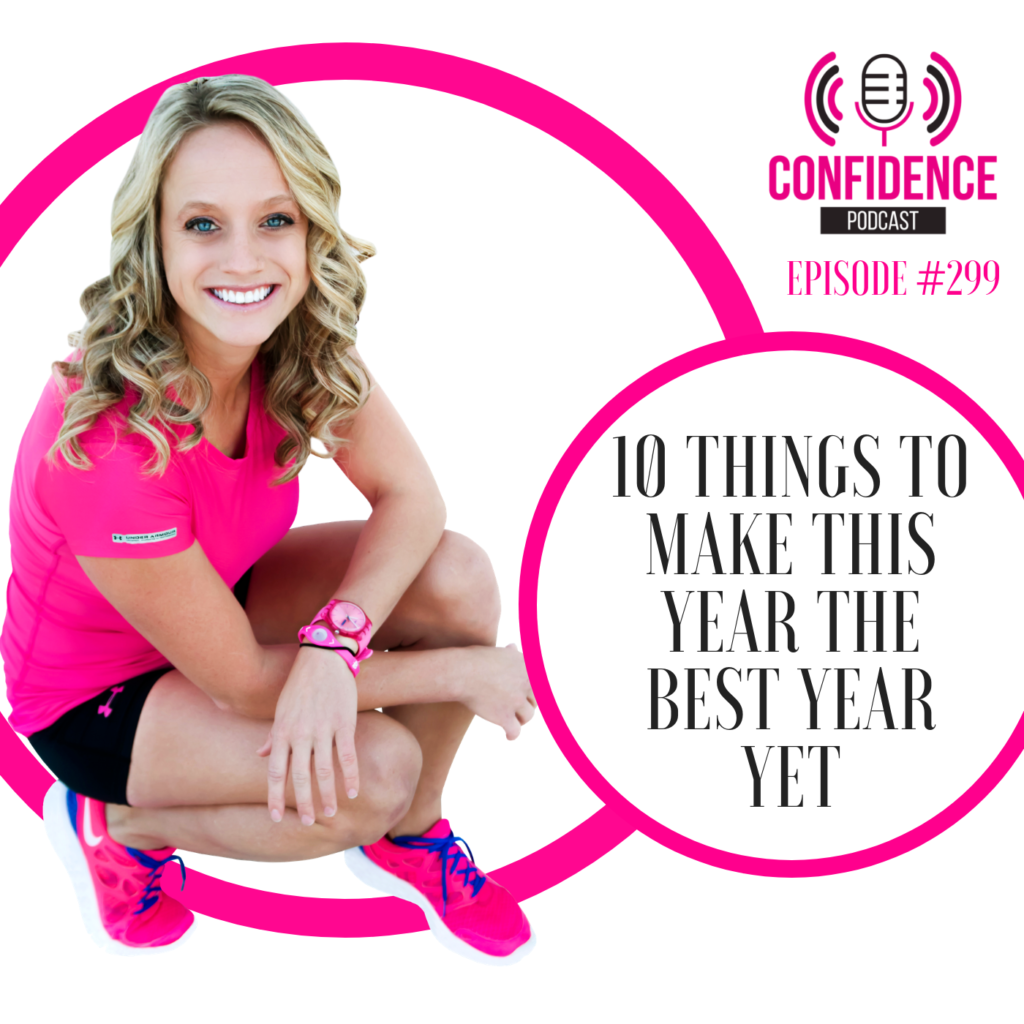 #299: 10 THINGS TO MAKE THIS YEAR THE BEST YEAR YET