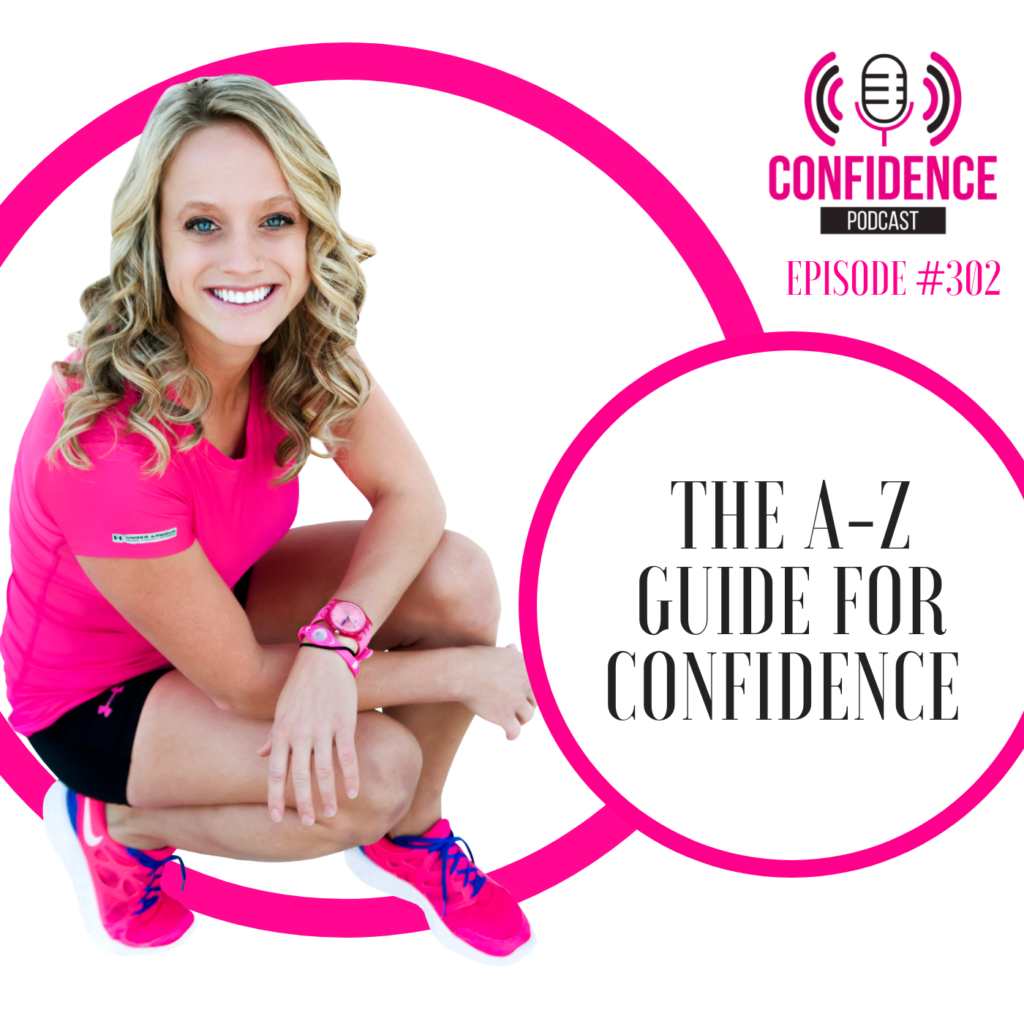 #302: THE A-Z GUIDE FOR CONFIDENCE