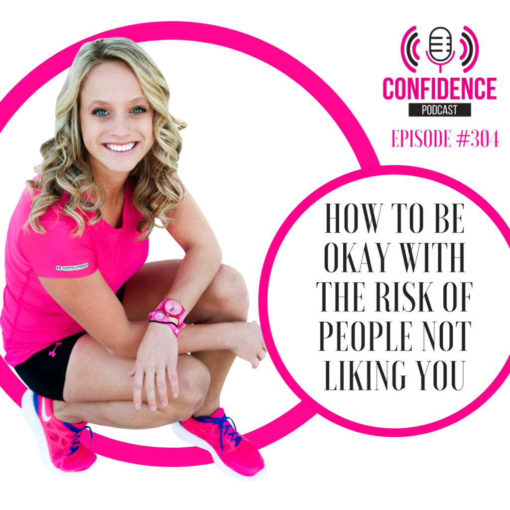 #304:HOW TO BE OKAY WITH THE RISK OF PEOPLE NOT LIKING YOU