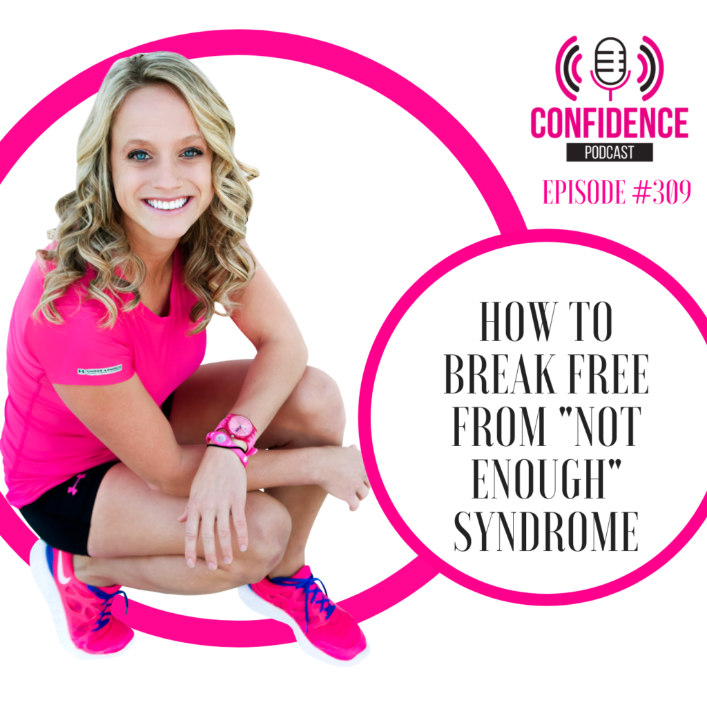 "#309 : HOW TO BREAK FREE FROM ""NOT ENOUGH"" SYNDROME"