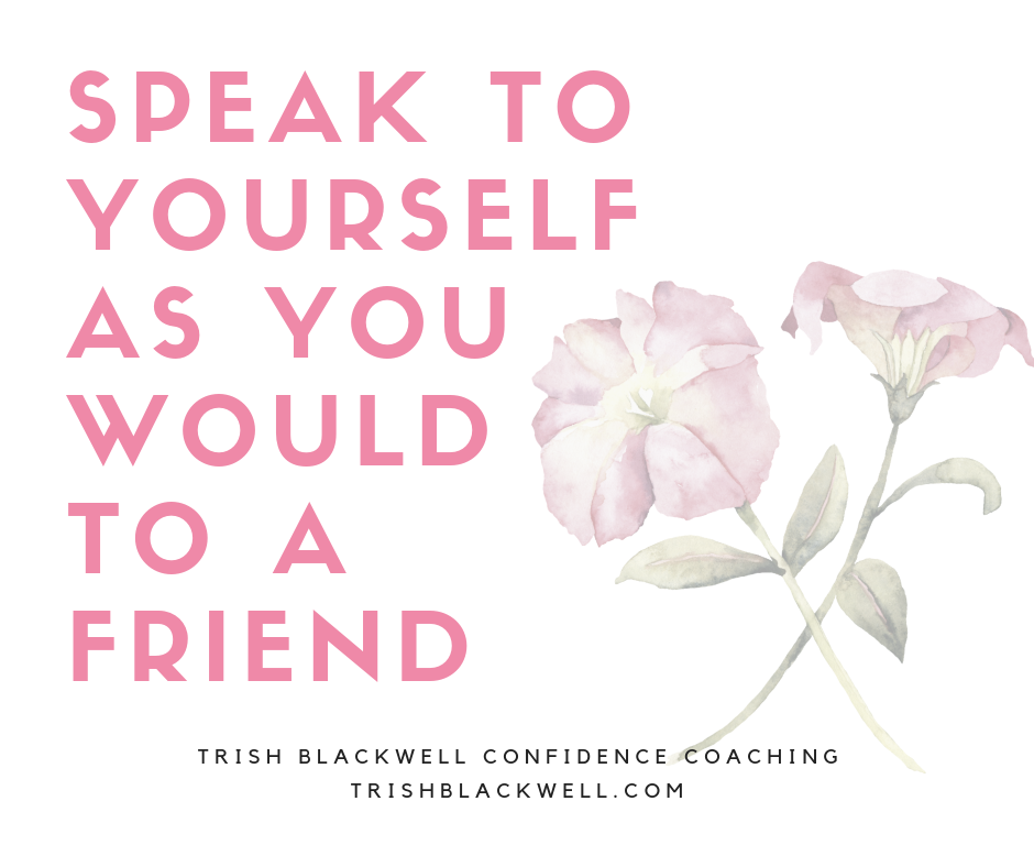 how to speak to yourself as you would to a friend