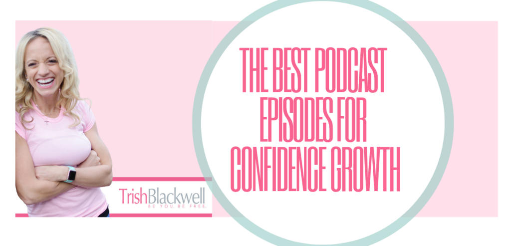best self help podcasts for confidence growth